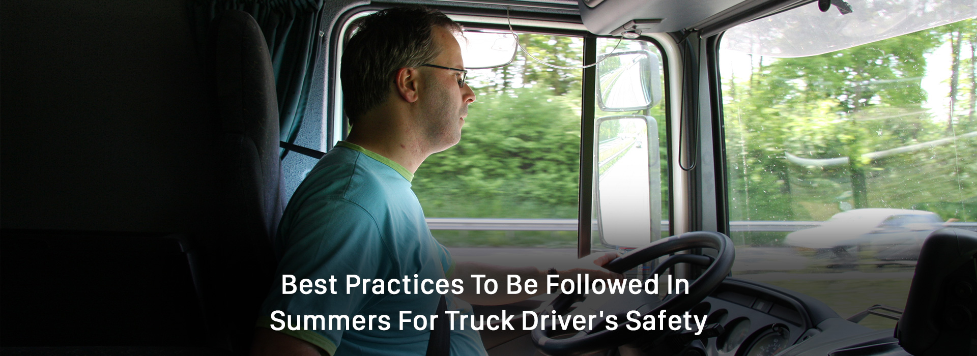 practices to be followed in summers for truck drivers